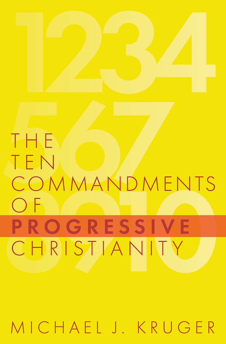 Book cover: The 10 Commandments of Progressive Christianity - by Michael J. Kruger